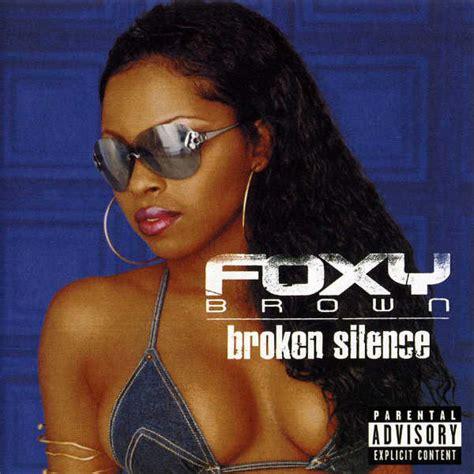 broken silence foxy brown broken silence album