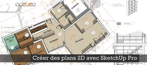 utiliser layout sketchup tuto cr 233 er des plans 2d avec sketchup pro avec sketchup
