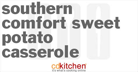 southern comfort sweet potatoes southern comfort sweet potato casserole recipe cdkitchen com