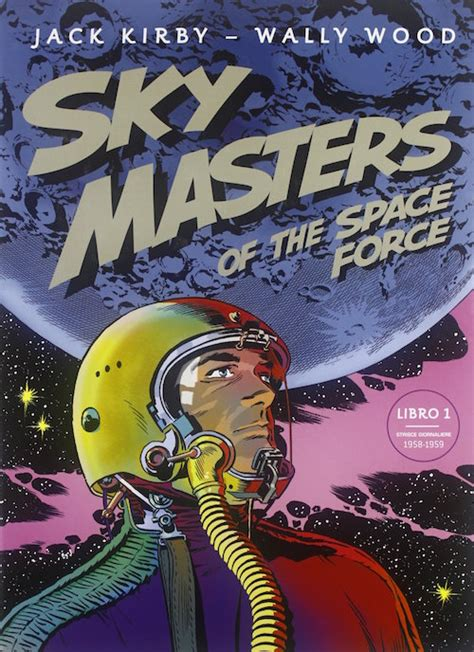 sky masters of the space the complete dailies 1958 1961 books kirby wally wood 1958 skymasters daily