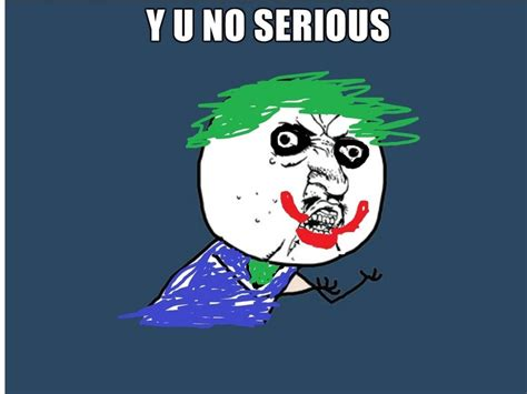 Meme Y U No - does anyone else find the quot y u no quot meme incredibly unfunny