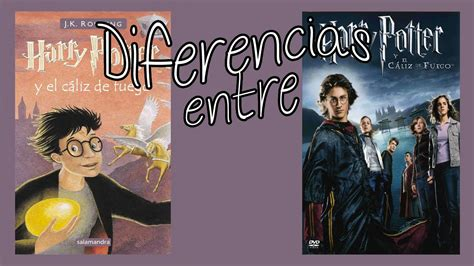 harry potter y el 0756925517 harry potter y el c 225 liz de fuego diferencias entre libro y pel 237 cula youtube