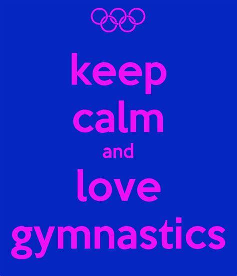 imagenes de keep calm and love gymnastics keep calm and love gymnastics wallpaper www imgkid com