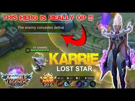 mobile legends   hero   op karrie lost