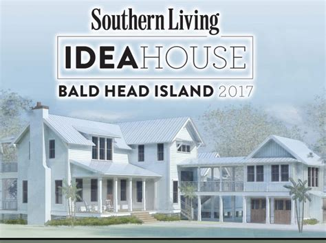 the 2017 idea house southern living bald head island selected for 2017 southern living idea