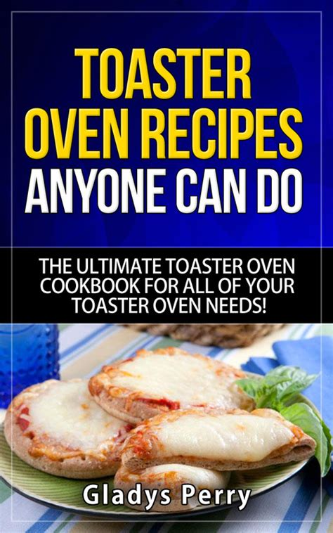 Toaster Recipes Ge Oven Toaster Oven Recipes
