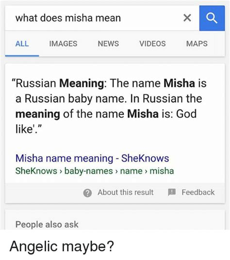 Meme Name Meaning - what does misha mean all images maps news videos russian