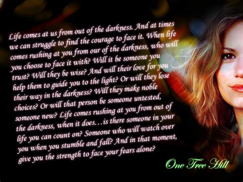 best one tree hill quotes comes at us from out of the darkness one tree hill