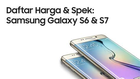 Harga Samsung S7 Edge Batam samsung galaxy s6 jual dan harga terbaru