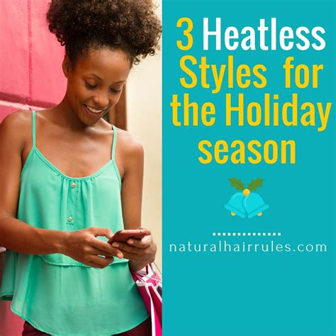 heatless holiday hairstyles 3 natural hair heatless styles for the holiday season
