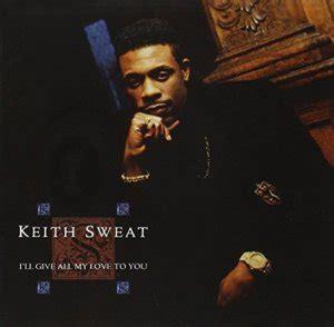 my lyrics keith sweat keith sweat genius