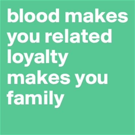 blood makes you related loyalty makes you family tattoo winner winner chicken dinner post by nash on boldomatic