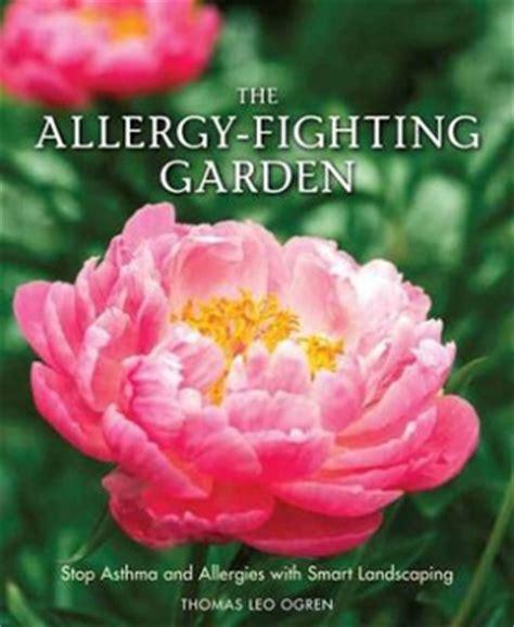 Garden Of Allergy Plant An Allergy Fighting Garden