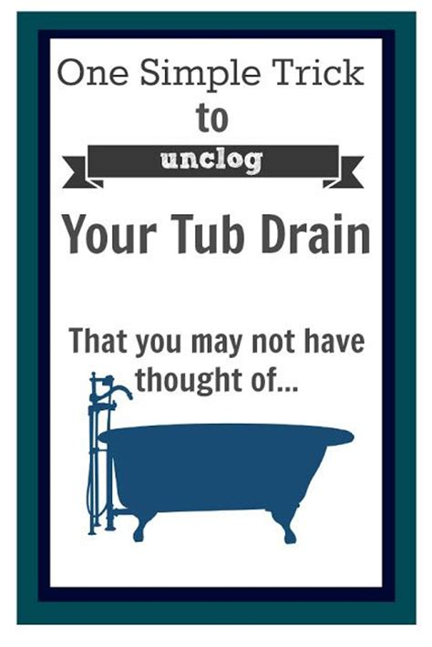 how do you unclog a bathtub clogged drains tubs and clogged bathtub on pinterest