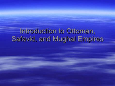 ottomans and safavids gunpowder empires intro