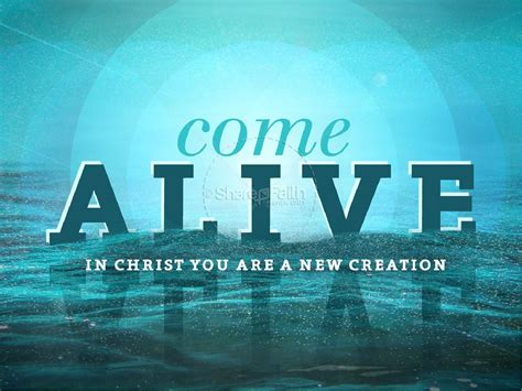 In Comes Alive by Come Alive New Creation Powerpoint Sermon Powerpoint Sermons