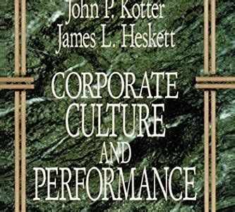 kotter heskett corporate culture and performance kellyodell cognitive dissonance kellyodell