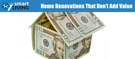 home renovations that don t add value smartliving real