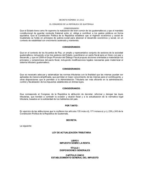 ley del isr guatemala actualizada al decreto 4 2012 decreto 10 2012 ley de actualizacion tributaria