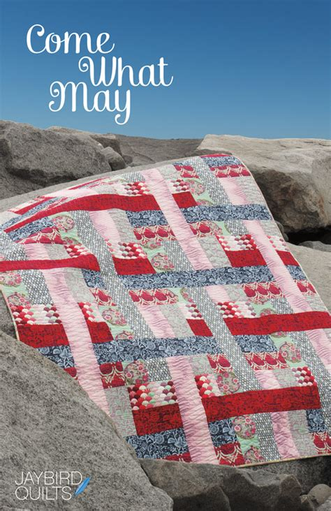 Jaybird Quilt Patterns jaybird quilts sewing pattern come what may