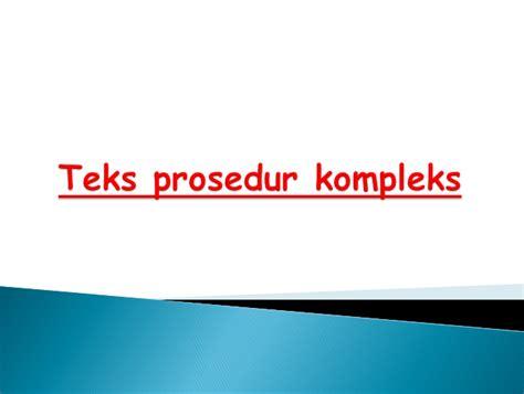 langkah2 membuat teks prosedur kompleks bhs indonesia negosiasi