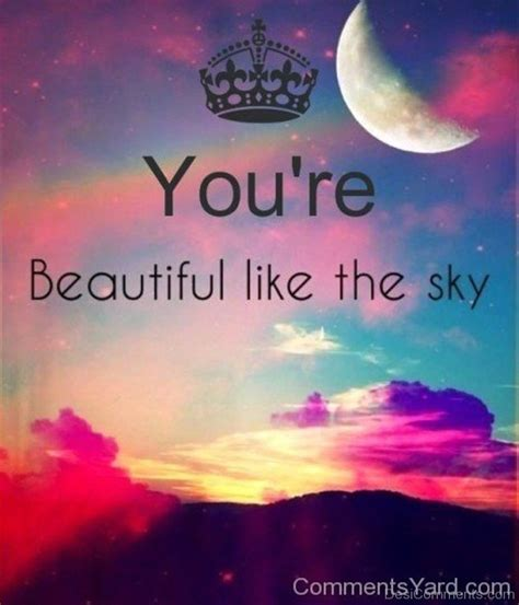 Beautiful You you re beautiful like the sky desicomments