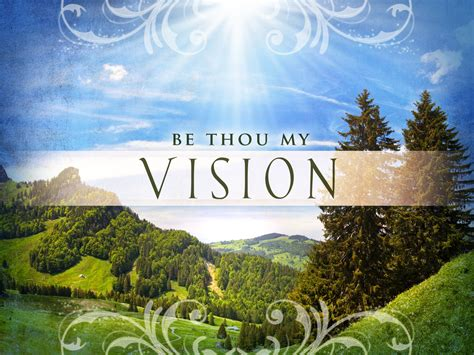 be my pics hymn of the week be thou my vision spirit of