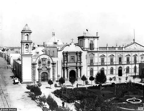 imagenes historicas de san luis potosi historia de san luis potos 237 turimexico