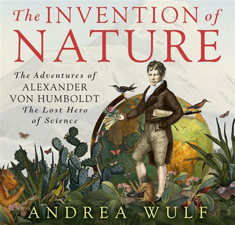 the invention of nature alexander von humboldt s the nature of double standards a book s award stirs controversy