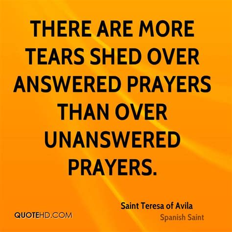 Shed Quote by More Tears Are Shed Answered Prayers Than Una By