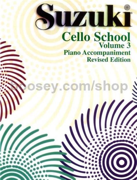 Suzuki Cello Book 3 Piano Accompaniment Suzuki Shinichi Cello School Vol 3 Revised Edition