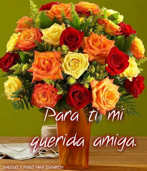 imagenes para una amiga con rosas bonitas im 225 genes de ramos de flores para una amiga