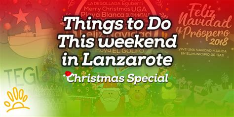 special things to do at christmas for work things to do this weekend special holalanzarote