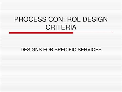 design criteria process ppt process control design criteria powerpoint