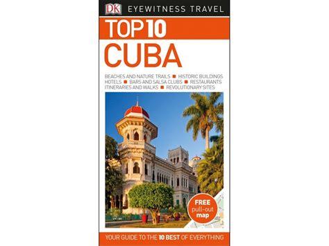 best cuba travel guide k 246 p cuba top 10 eyewitness travel guide med snabb