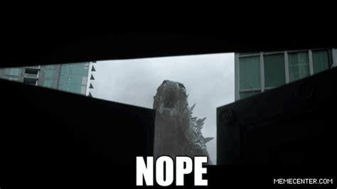 Godzilla Nope Meme - godzilla nope godzilla know your meme