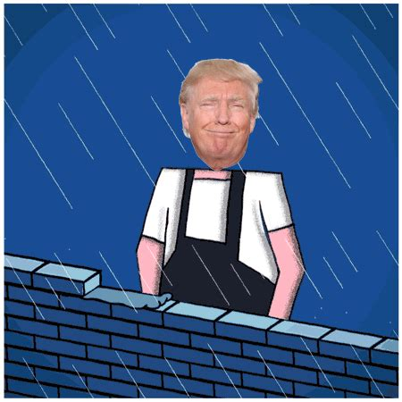 build a wall though mexico says they won t pay for the wall they are