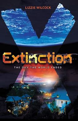 the extincts series 1 extinction the day the world ended lizzie wilcock