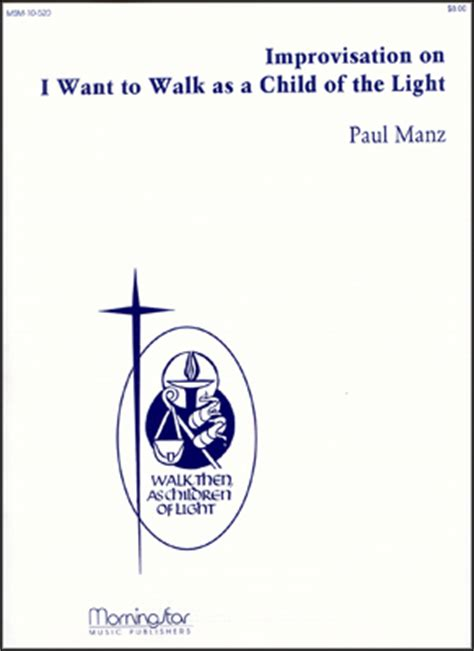 I Want To Walk As A Child Of The Light by I Want To Walk As A Child Of The Light Hymnary Org