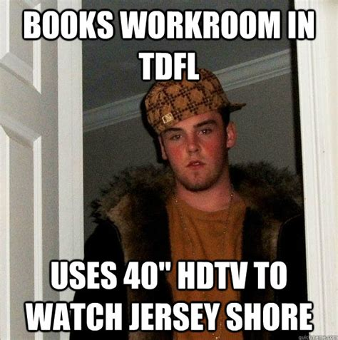 Jersey Shore Meme - books workroom in tdfl uses 40 quot hdtv to watch jersey shore