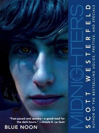 sky at noon a novel books blue noon midnighters 3 by westerfeld reviews