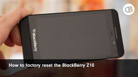 reset bb ke factory setting how to factory reset wipe the blackberry z10 youtube