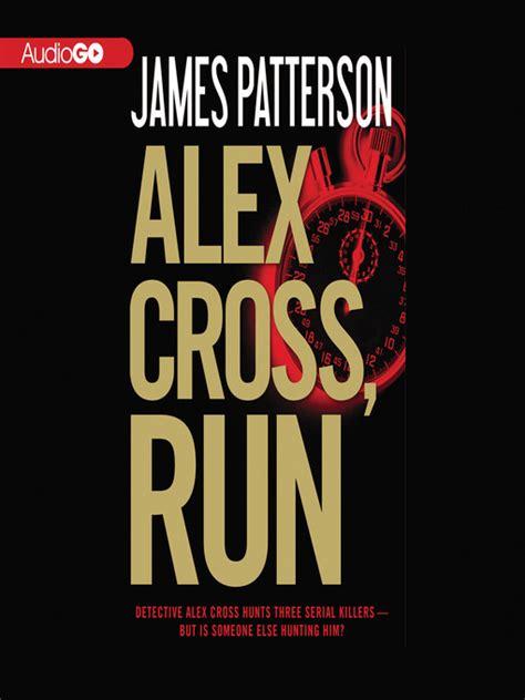 alex cross run alex cross 20 libro e descargar gratis alex cross run south texas digital libraries
