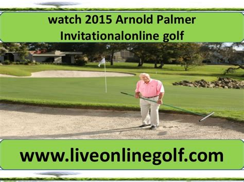live golf arnold palmer invitational