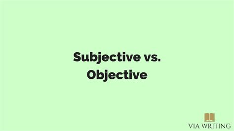 subjective and objective statements subjective vs objective via writing