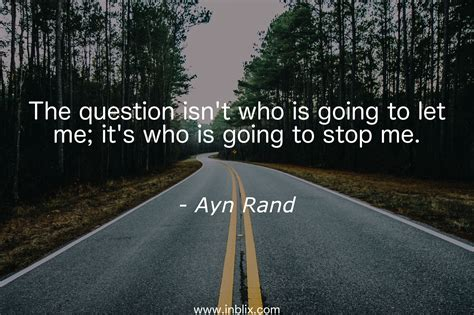 Stop Me by The Question Isn T Who Is Goin By Ayn Rand Inblix