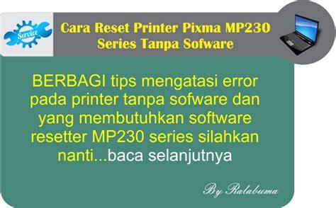 cara reset hp deskjet 2520 cara reset printer pixma mp230 series tanpa sofware