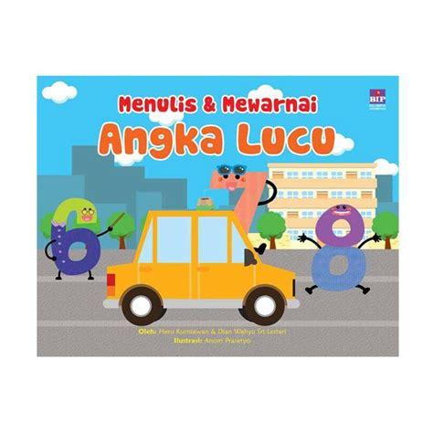 Pembelajaran Kreatif Bahasa Indonesia Heru Kurniawan jual bip bip menulis dan mewarnai angka lucu by heru kurniawan dian wahyu buku edukasi