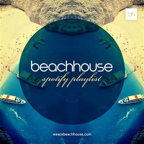 Beach House Music Ultimate Summer Playlist Spotify Playlist