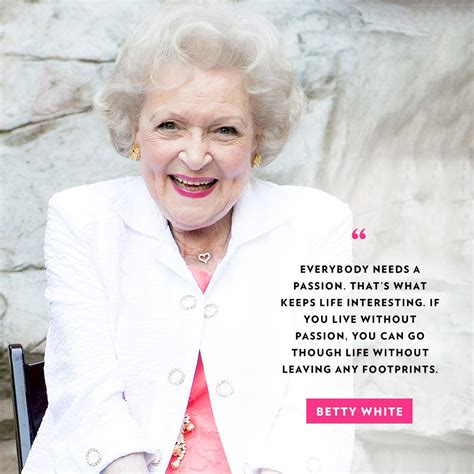 Betty White Birthday Quotes In Honor Of Her 95th Birthday 15 Of Betty White S Best